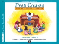 Alfred's Basic Piano Prep Course: Lesson Book B