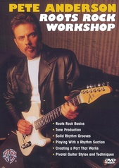 Pete Anderson: Roots Rock Workshop