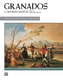 Granados: 12 Spanish Dances, Opus 5