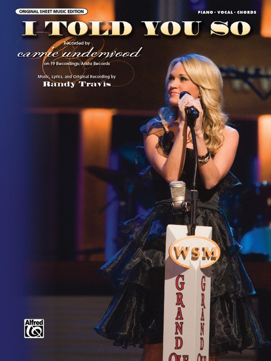 I Told You So: Piano/Vocal/Chords Sheet: Carrie Underwood