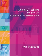 Jazzin' About: Fun Pieces for Clarinet / Tenor Sax