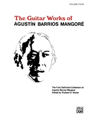 Guitar Works of Agustín Barrios Mangoré, Vol. IV