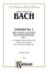 Cantata No. 1 -- Wie schön leuchtet der Morgenstern (How Lovely Shines the Morning Star)