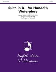 Suite in D: Mr. Handel's Water Piece