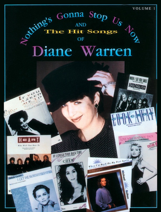 Nothing's Gonna Stop Us Now and the Hit Songs of Diane Warren, Volume 1
