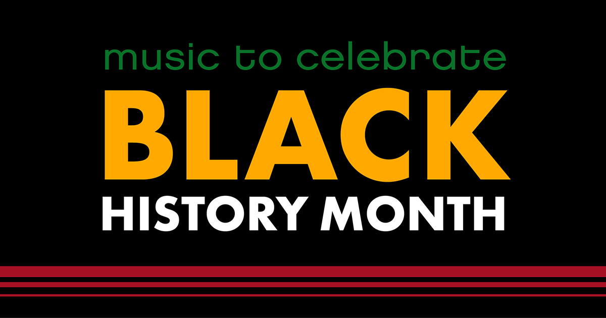 Music to Celebrate Black History Month