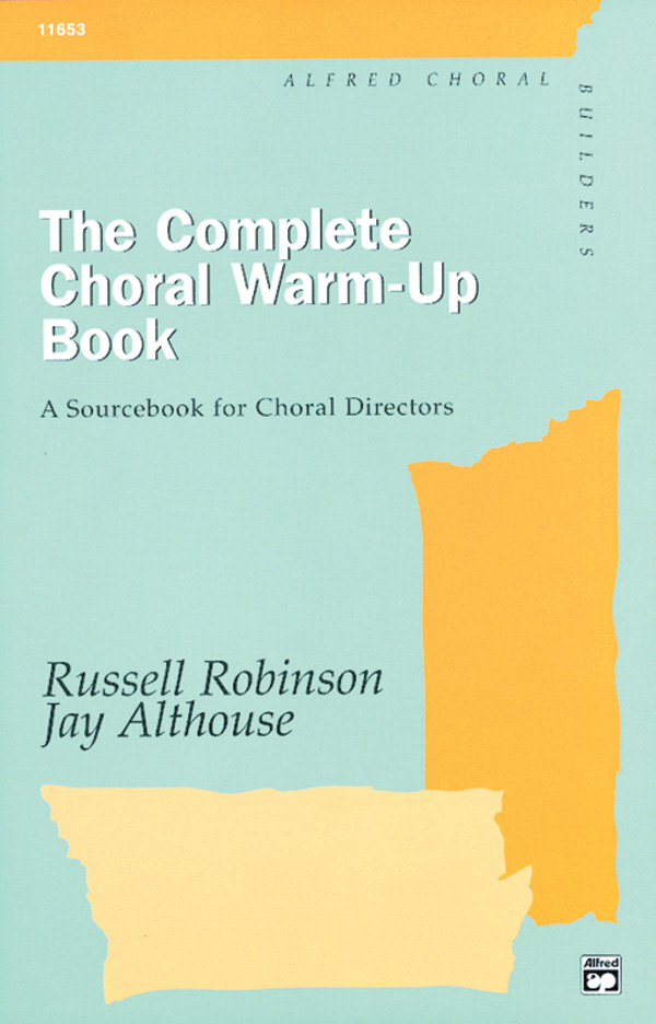 The Complete Choral Warm-Up Collection