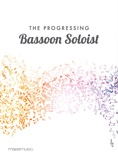 The Progressing Bassoon Soloist - Solo & Small Ensemble