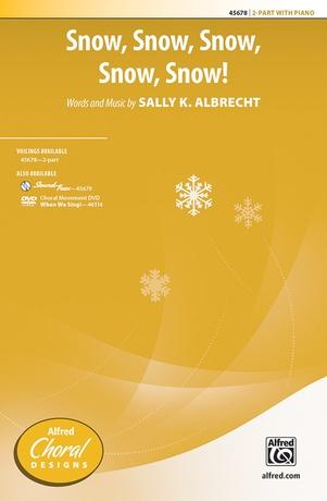 Snow, Snow, Snow, Snow, Snow! - Choral