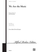 We Are the Music - Choral