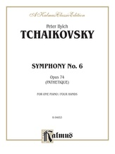 "Tchaikovsky: Symphony No. 6 in B Minor, Op. 74 ""Pathetique"" - Piano Duets & Four Hands"