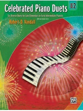 Celebrated Piano Duets, Book 2: Six Diverse Duets for Late Elementary to Early Intermediate Pianists - Piano Duets & Four Hands