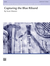 Capturing the Blue Riband - Concert Band