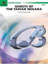 Ghosts of the Taman Negara - Concert Band