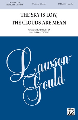 The Sky Is Low, the Clouds Are Mean - Choral