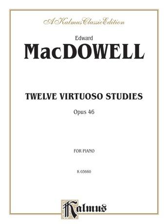 MacDowell: Twelve Virtuoso Studies, Op. 46 - Piano