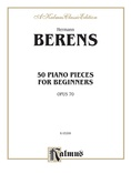 Berens: Fifty Piano Pieces for Beginners, Op. 70 - Piano