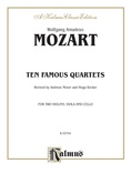 Ten Famous Quartets, K. 387, 421, 428, 458, 464, 465, 499, 575, 589, 590 - String Quartet