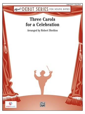 Three Carols for a Celebration - Concert Band
