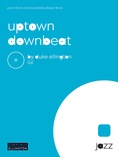 Uptown Downbeat - Jazz Ensemble