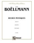 Boëllmann: Heures Mystiques, Op. 30, Volume II - Organ
