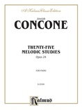 Concone: Twenty-five Melodious Studies, Op. 24 - Piano