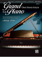 Grand One-Hand Solos for Piano, Book 6: 8 Late Intermediate Pieces for Right or Left Hand Alone - Piano