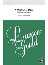 A-Wassailing! - Choral