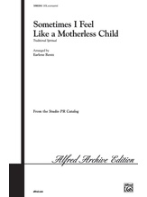 Sometimes I Feel Like a Motherless Child - Choral