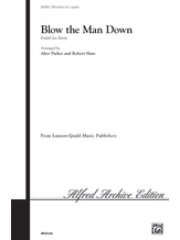 Blow the Man Down - Choral
