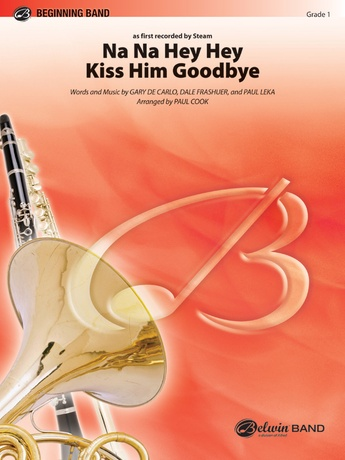 Na Na Hey Hey Kiss Him Goodbye - Concert Band