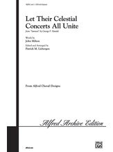 Let Their Celestial Concerts All Unite (from <i>Samson</i>) - Choral