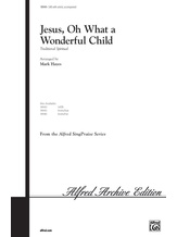 Jesus, Oh What a Wonderful Child - Choral