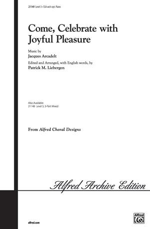 Come, Celebrate with Joyful Pleasure - Choral