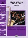 Livin' Larger Than Life - Jazz Ensemble