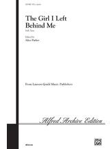 Girl I Left Behind Me - Choral