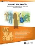 Haven't Met You Yet - Jazz Ensemble
