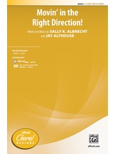 Movin' in the Right Direction! - Choral