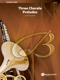 Three Chorale Preludes - Concert Band