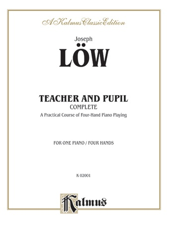 Löw: Teacher and Pupil (Complete) - Piano Duets & Four Hands