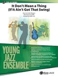 It Don't Mean a Thing (If It Ain't Got That Swing) - Jazz Ensemble