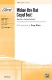 Michael Row That Gospel Boat! - Choral