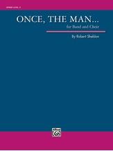 Once, the Man... - Concert Band