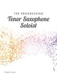 The Progressing Tenor Saxophone Soloist - Solo & Small Ensemble