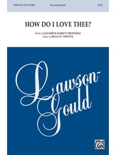 How Do I Love Thee? - Choral