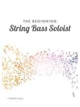 The Beginning String Bass Soloist - Solo & Small Ensemble