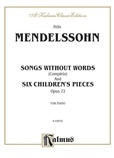 Mendelssohn: Songs Without Words (Complete) and Six Children's Pieces, Op. 72 - Piano