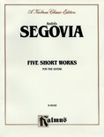 Segovia: Five Short Works for the Guitar - Guitar