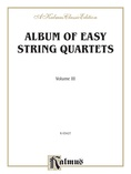 Album of Easy String Quartets, Volume III (Pieces by Bach, Haydn, Mozart, Beethoven, Schumann, Mendelssohn, and others) - String Quartet
