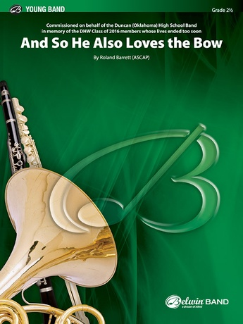 And So He Also Loves the Bow - Concert Band